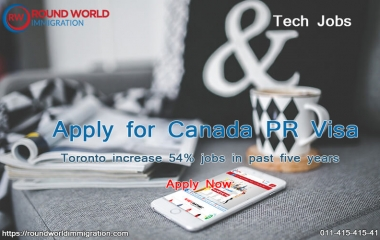 Apply for Canada PR visa Toronto increase 54% jobs in past five years